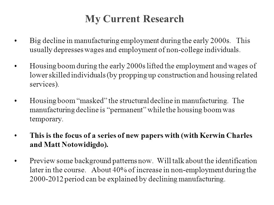My Current Research Big decline in manufacturing employment during the early 2000s.