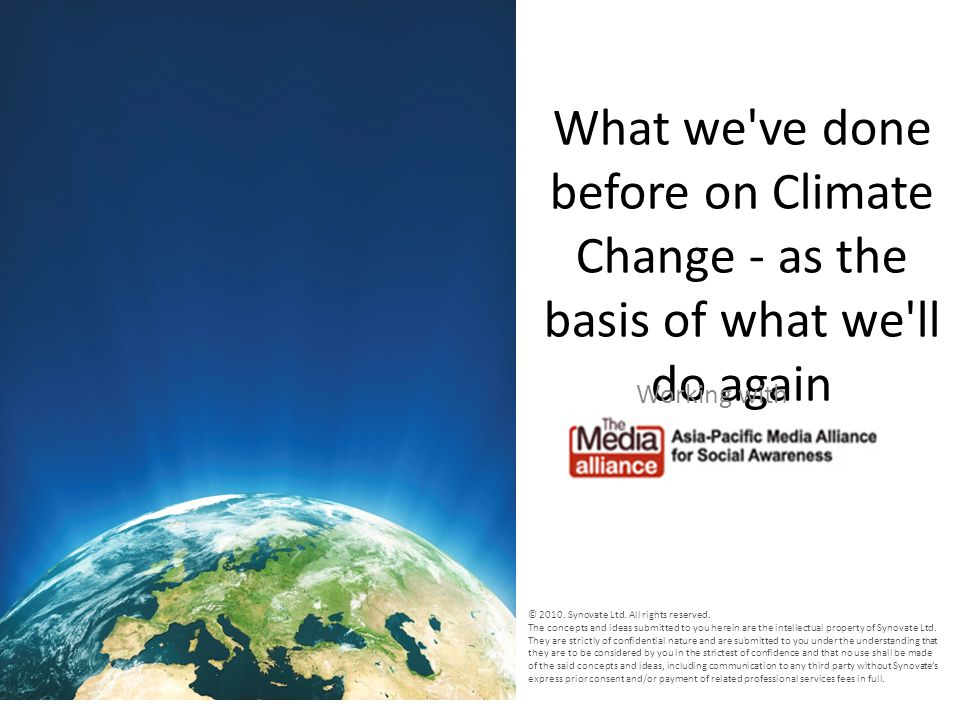 What we ve done before on Climate Change - as the basis of what we ll do again Working with © 2010.