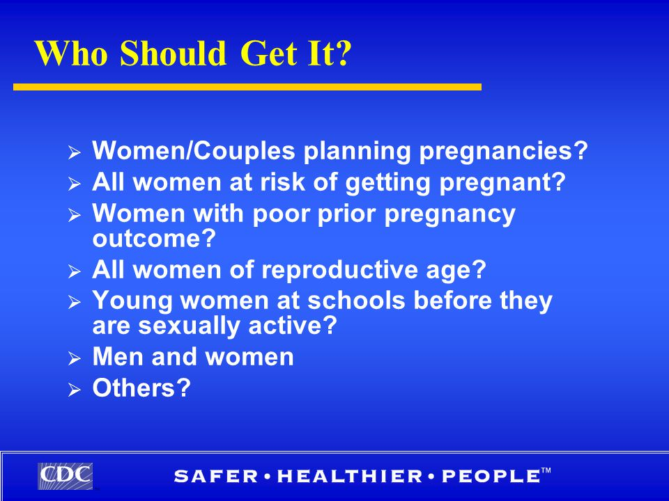 TM Who Should Get It.  Women/Couples planning pregnancies.
