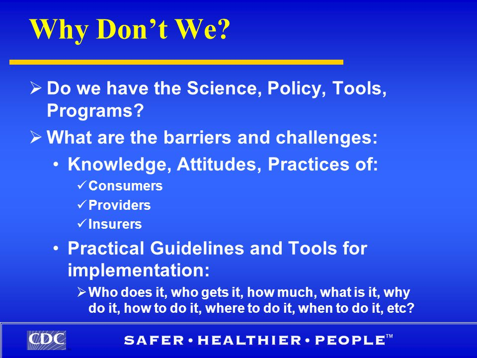 TM Why Don't We.  Do we have the Science, Policy, Tools, Programs.