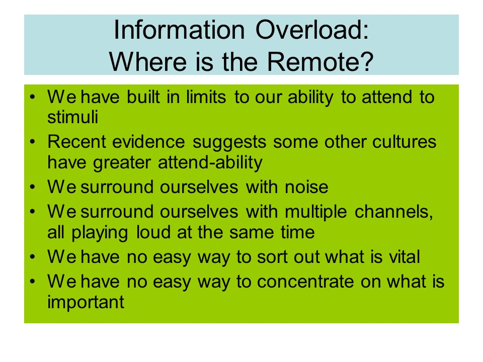 Information Overload: Where is the Remote.