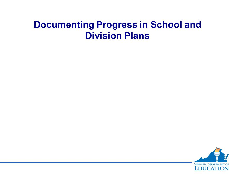 Documenting Progress in School and Division Plans