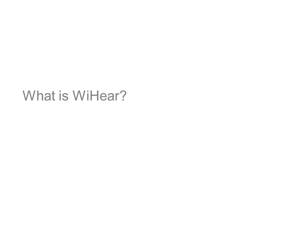 What is WiHear?