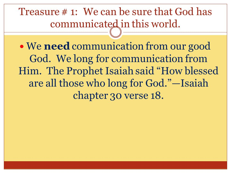 Treasure # 1: We can be sure that God has communicated in this world.