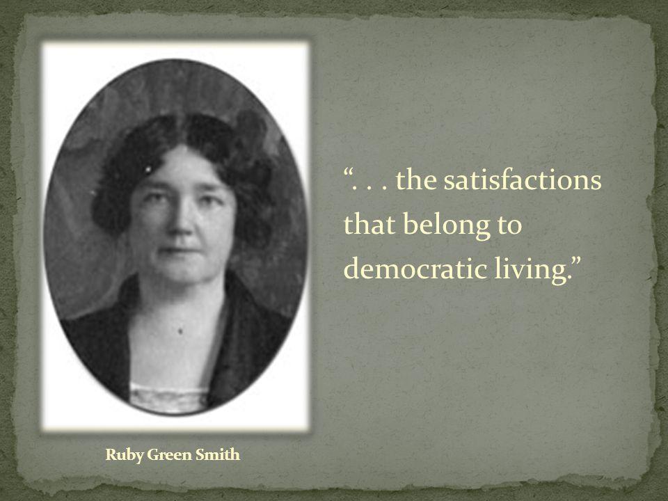 ... the satisfactions that belong to democratic living.