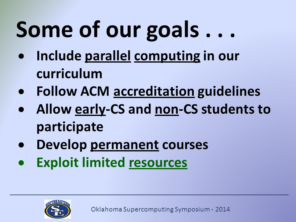 Oklahoma Supercomputing Symposium - 2014 Some of our goals...