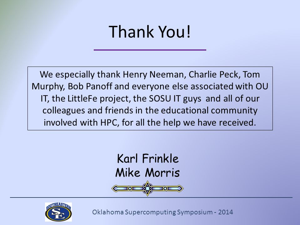 Oklahoma Supercomputing Symposium - 2014 Thank You.