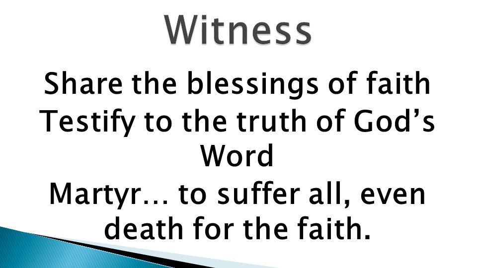 Acts 22: 15 You will be his witness to all men of what you have seen and heard.