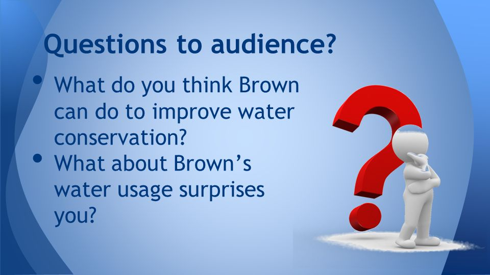 What do you think Brown can do to improve water conservation.