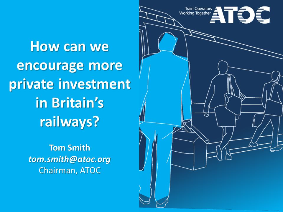 How can we encourage more private investment in Britain's railways.