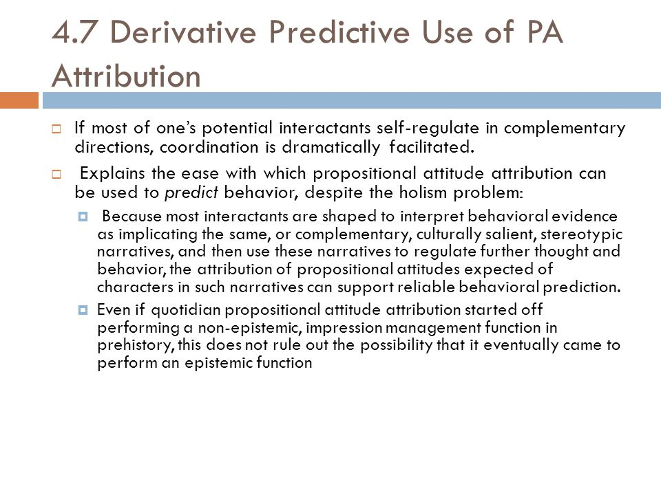 4.7 Derivative Predictive Use of PA Attribution  If most of one's potential interactants self-regulate in complementary directions, coordination is d