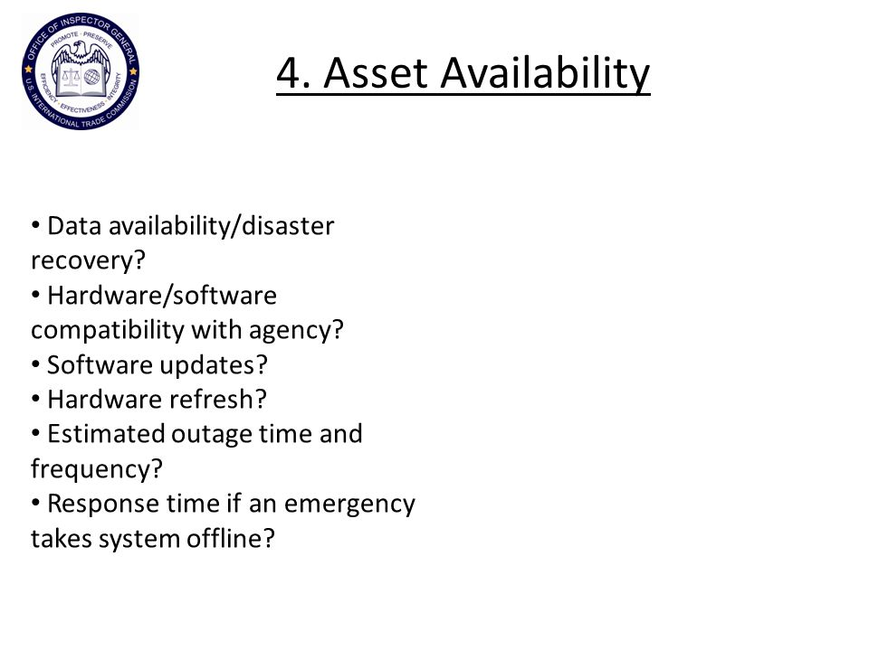 4. Asset Availability Data availability/disaster recovery.