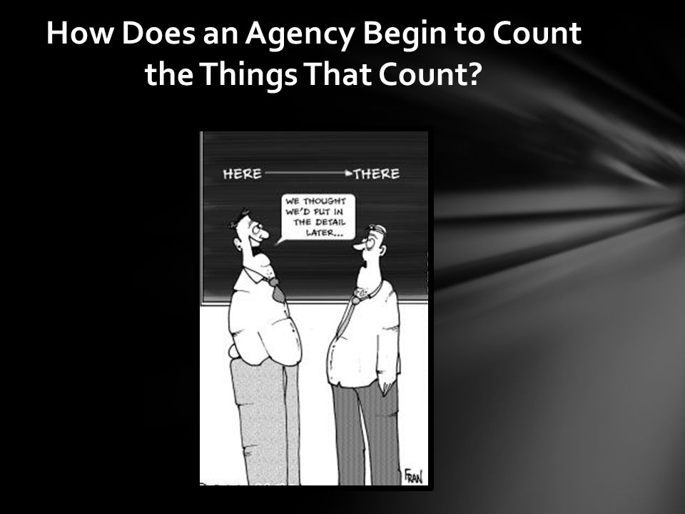 How Does an Agency Begin to Count the Things That Count?