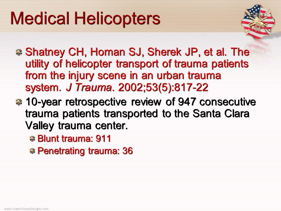 Medical Helicopters Shatney CH, Homan SJ, Sherek JP, et al.