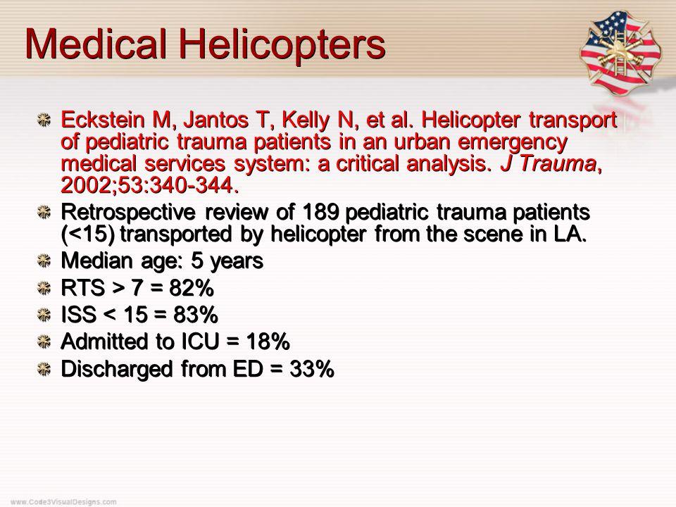 Medical Helicopters Eckstein M, Jantos T, Kelly N, et al.