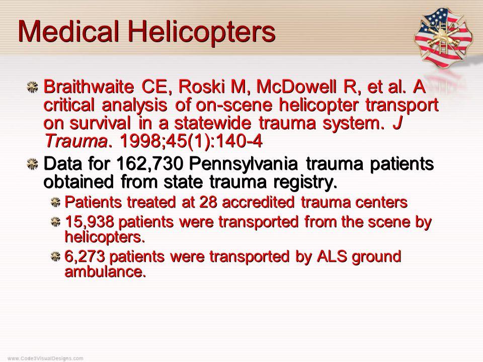 Medical Helicopters Braithwaite CE, Roski M, McDowell R, et al.
