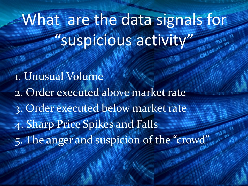 What are the data signals for suspicious activity 1.