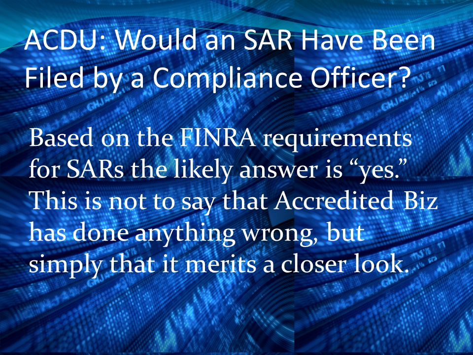 ACDU: Would an SAR Have Been Filed by a Compliance Officer.