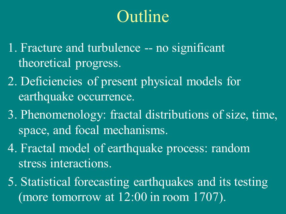 Outline 1.Fracture and turbulence -- no significant theoretical progress.