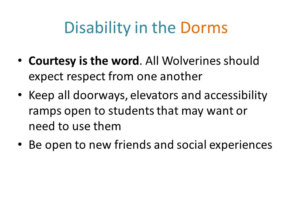 Disability in the Dorms Courtesy is the word.