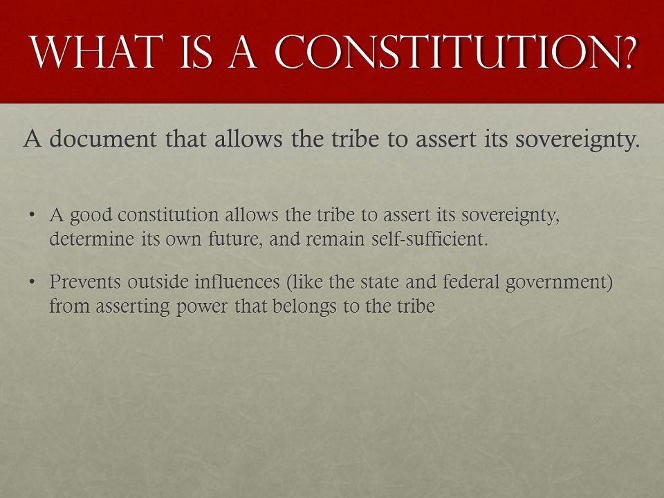 A document that allows the tribe to assert its sovereignty.
