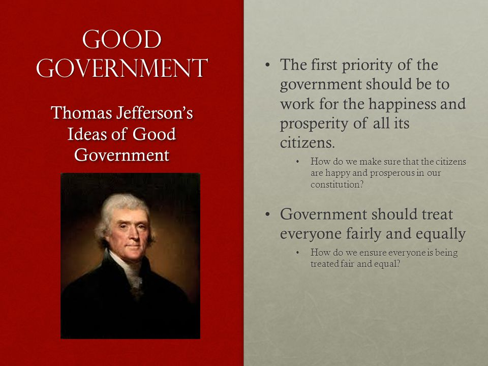 Good government The first priority of the government should be to work for the happiness and prosperity of all its citizens.The first priority of the government should be to work for the happiness and prosperity of all its citizens.