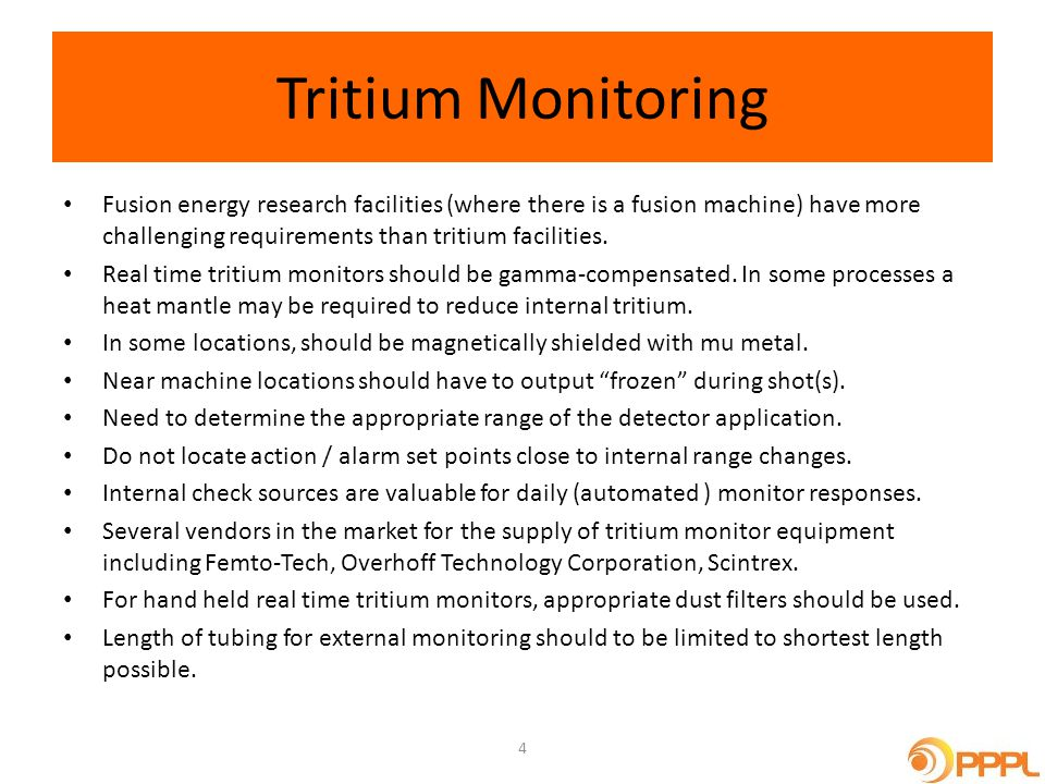 Tritium Monitoring Fusion energy research facilities (where there is a fusion machine) have more challenging requirements than tritium facilities.