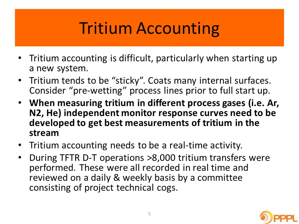 Tritium Accounting Tritium accounting is difficult, particularly when starting up a new system.