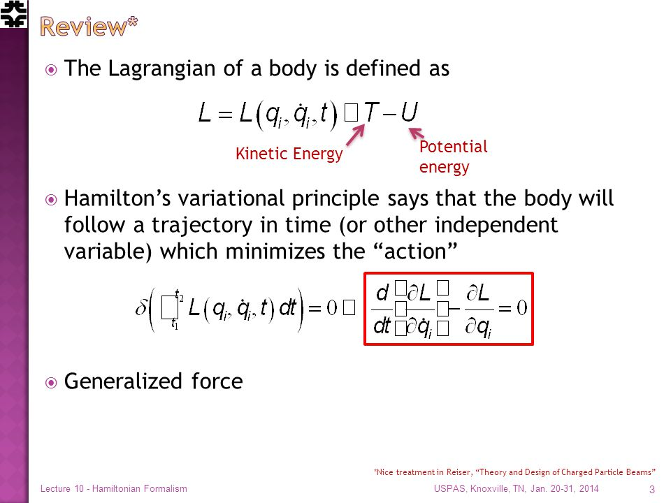  The Lagrangian of a body is defined as  Hamilton's variational principle says that the body will follow a trajectory in time (or other independent