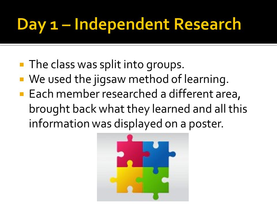  The class was split into groups.  We used the jigsaw method of learning.