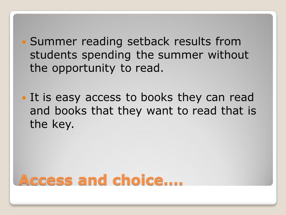 Access and choice….