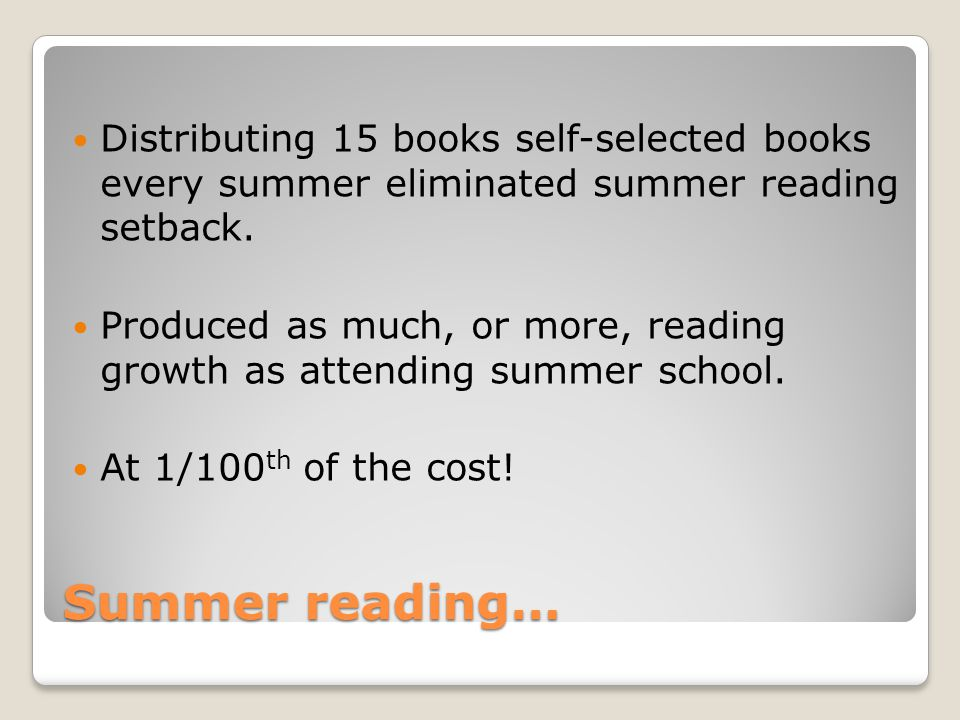 Summer reading… Distributing 15 books self-selected books every summer eliminated summer reading setback.