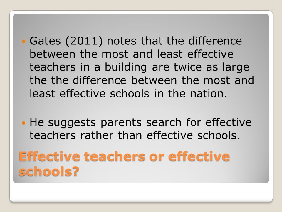 Effective teachers or effective schools.