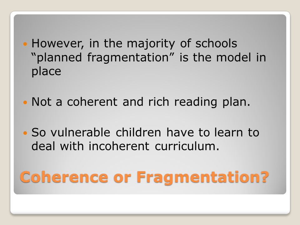 Coherence or Fragmentation.