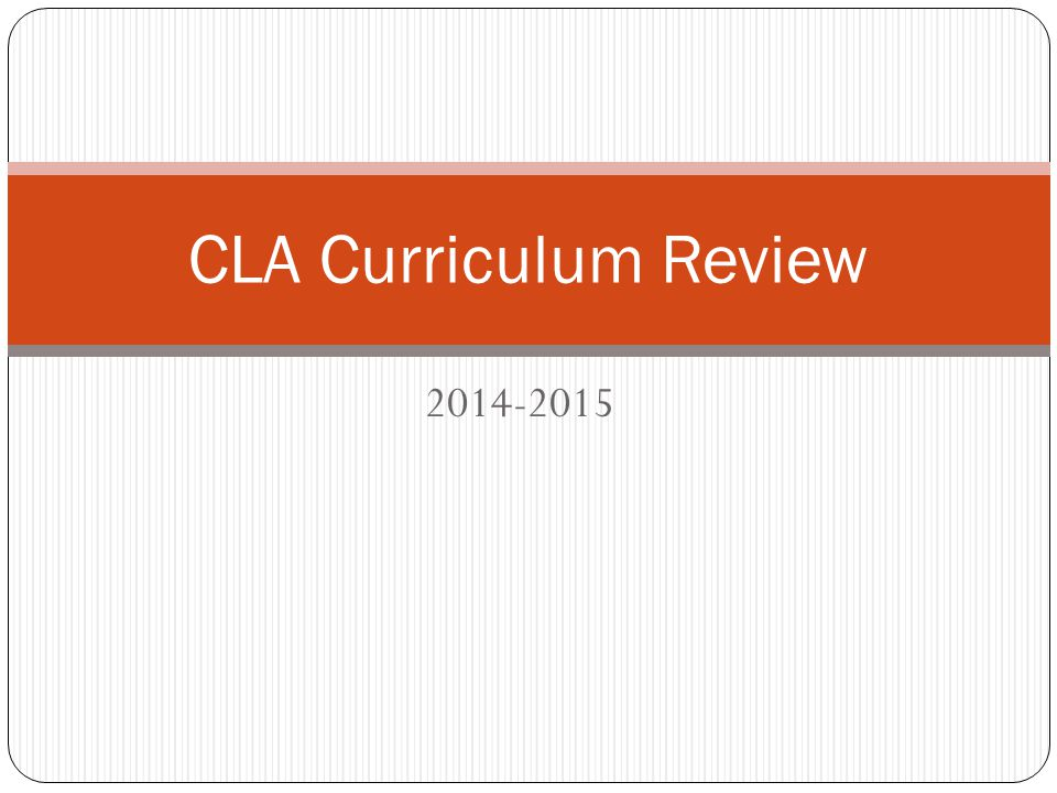 2014-2015 CLA Curriculum Review