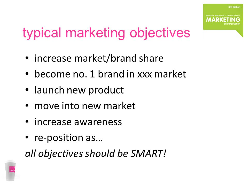 typical marketing objectives increase market/brand share become no.