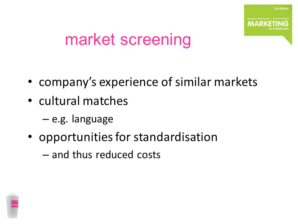 market screening company's experience of similar markets cultural matches – e.g.