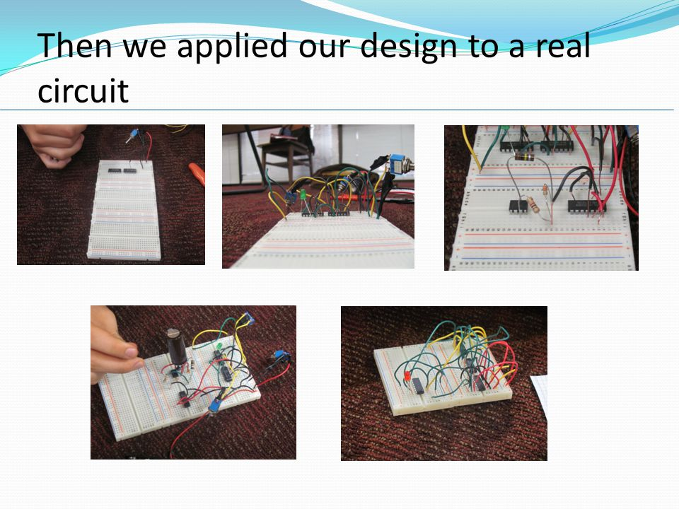 Then we applied our design to a real circuit