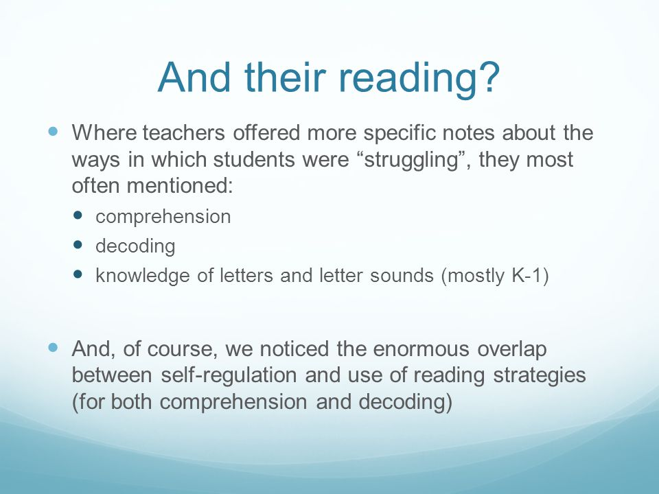 "And their reading? Where teachers offered more specific notes about the ways in which students were ""struggling"", they most often mentioned: comprehen"