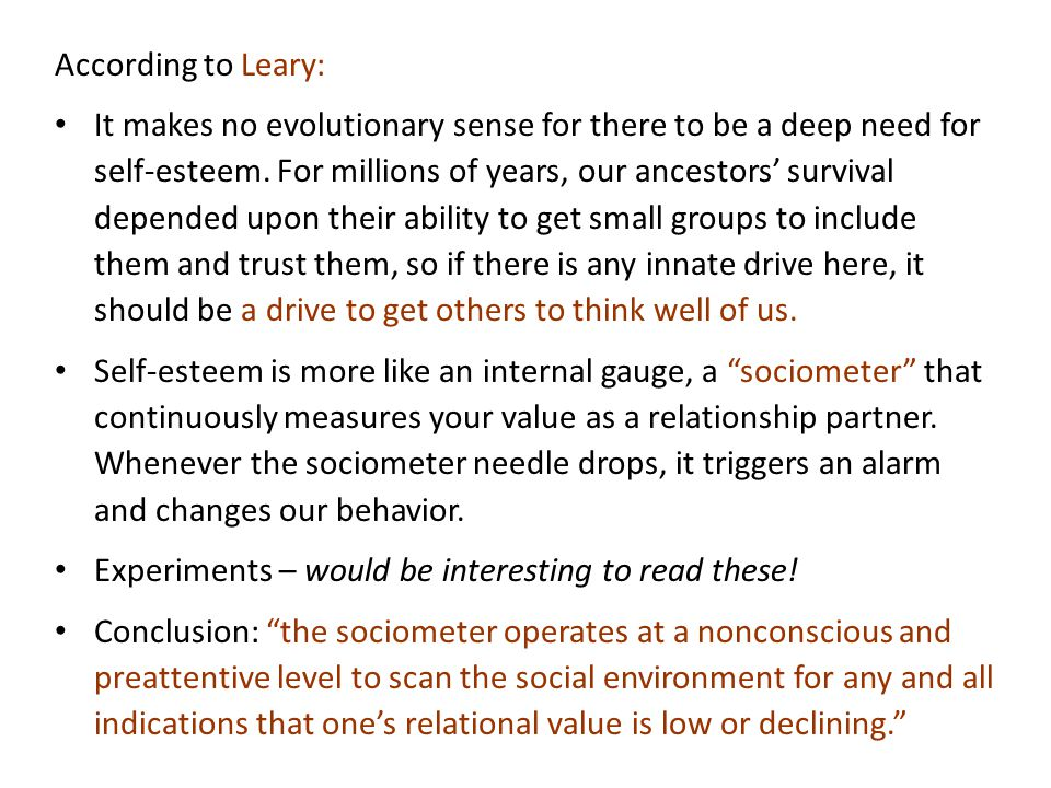 According to Leary: It makes no evolutionary sense for there to be a deep need for self-esteem.