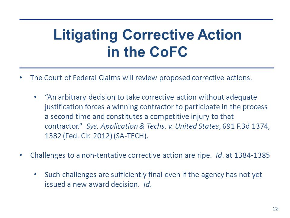 Litigating Corrective Action in the CoFC 22 The Court of Federal Claims will review proposed corrective actions.