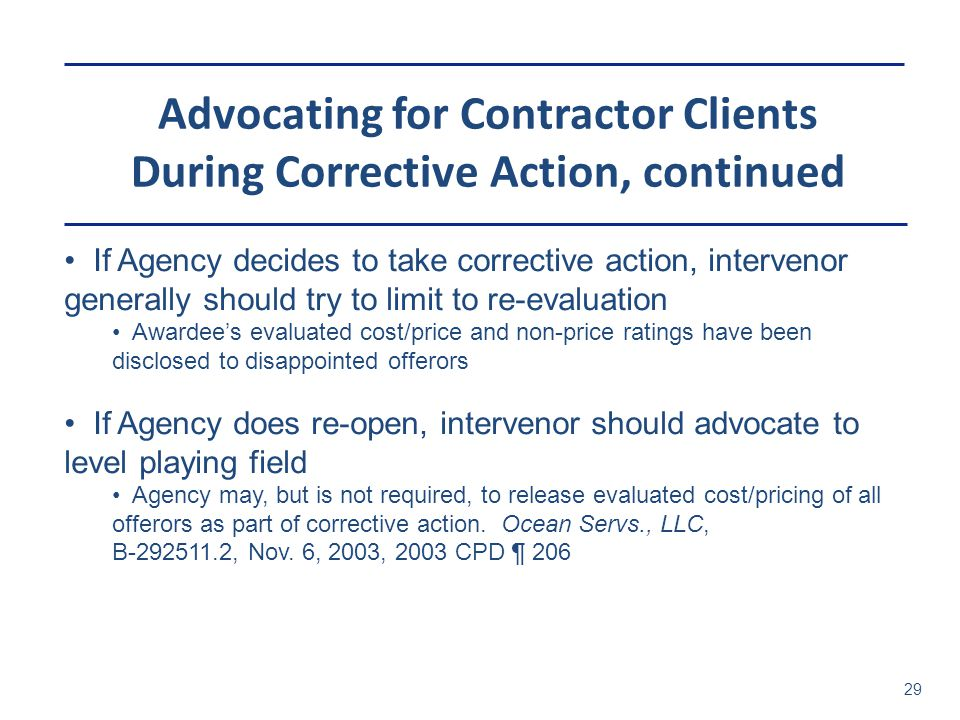 Advocating for Contractor Clients During Corrective Action, continued 29 If Agency decides to take corrective action, intervenor generally should try