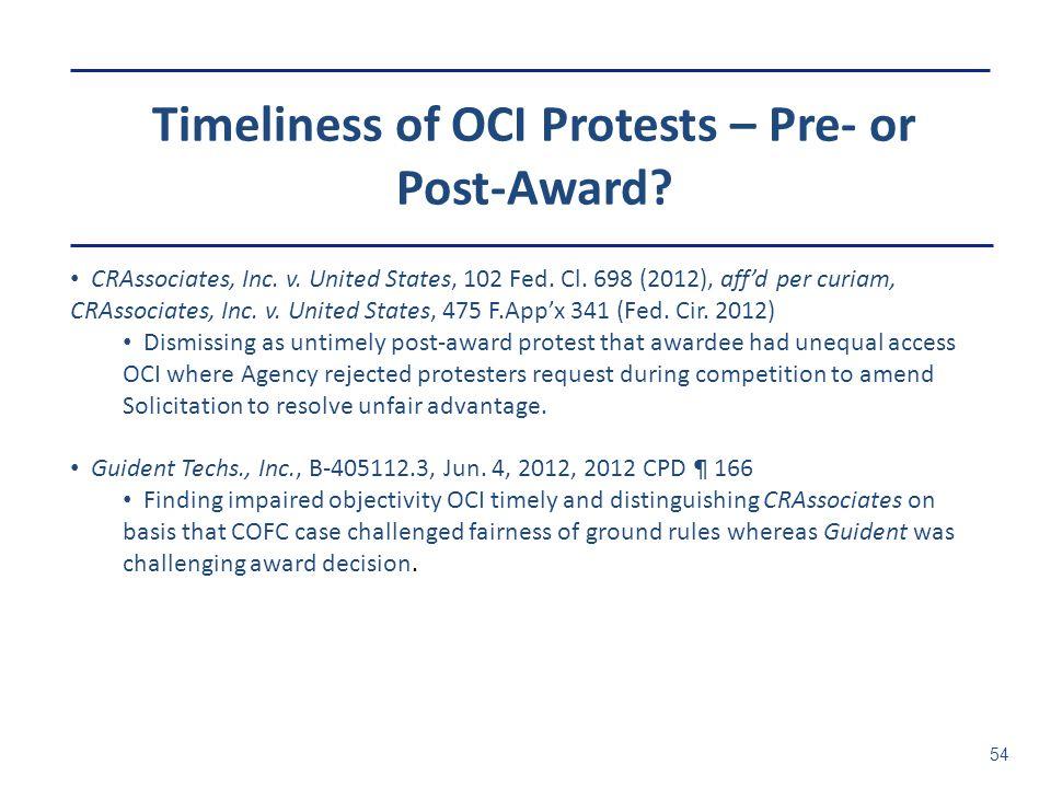 Timeliness of OCI Protests – Pre- or Post-Award? 54 CRAssociates, Inc. v. United States, 102 Fed. Cl. 698 (2012), aff'd per curiam, CRAssociates, Inc.