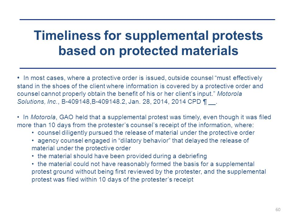 """Timeliness for supplemental protests based on protected materials 60 In most cases, where a protective order is issued, outside counsel """"must effectiv"""