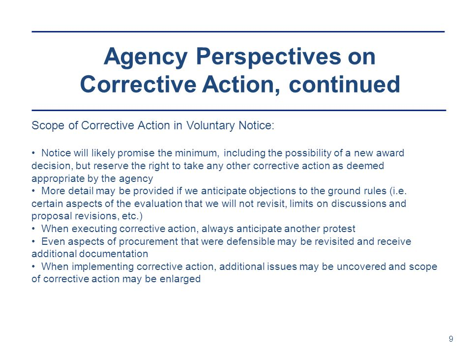 Agency Perspectives on Corrective Action, continued 9 Scope of Corrective Action in Voluntary Notice: Notice will likely promise the minimum, includin
