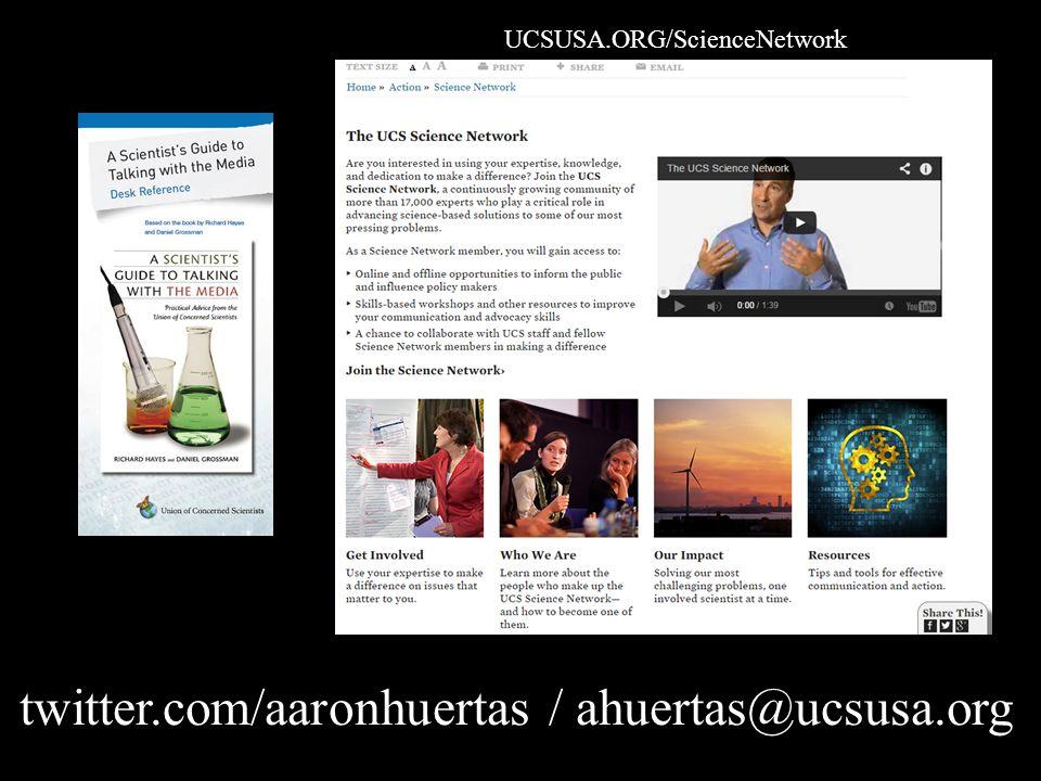 UCSUSA.ORG/ScienceNetwork twitter.com/aaronhuertas / ahuertas@ucsusa.org