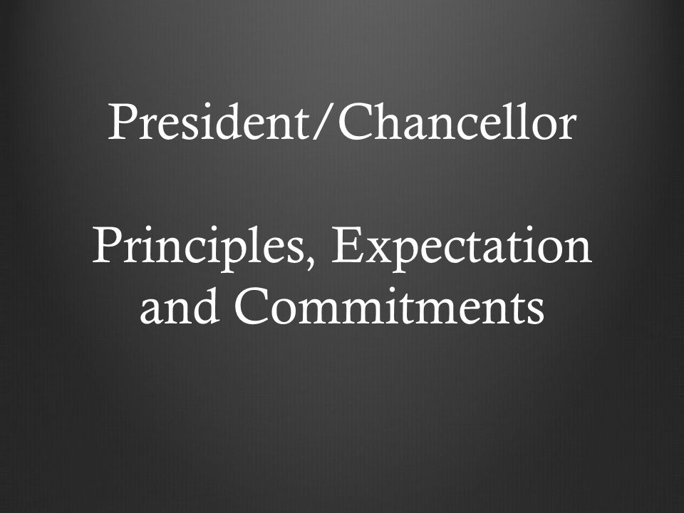 President/Chancellor Principles, Expectation and Commitments