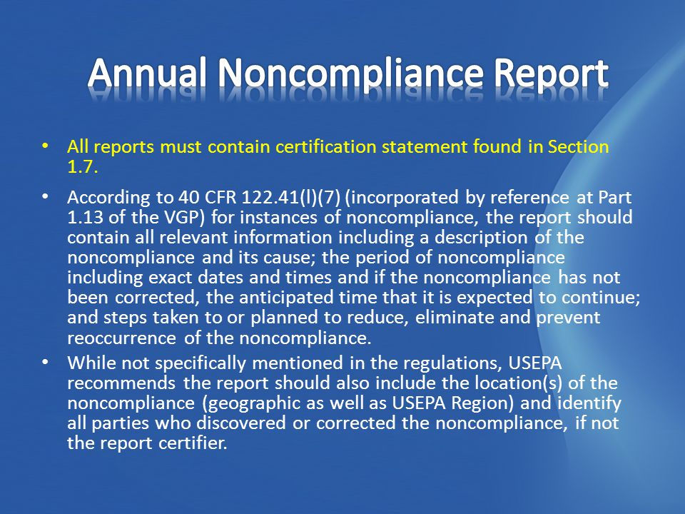 All reports must contain certification statement found in Section 1.7.