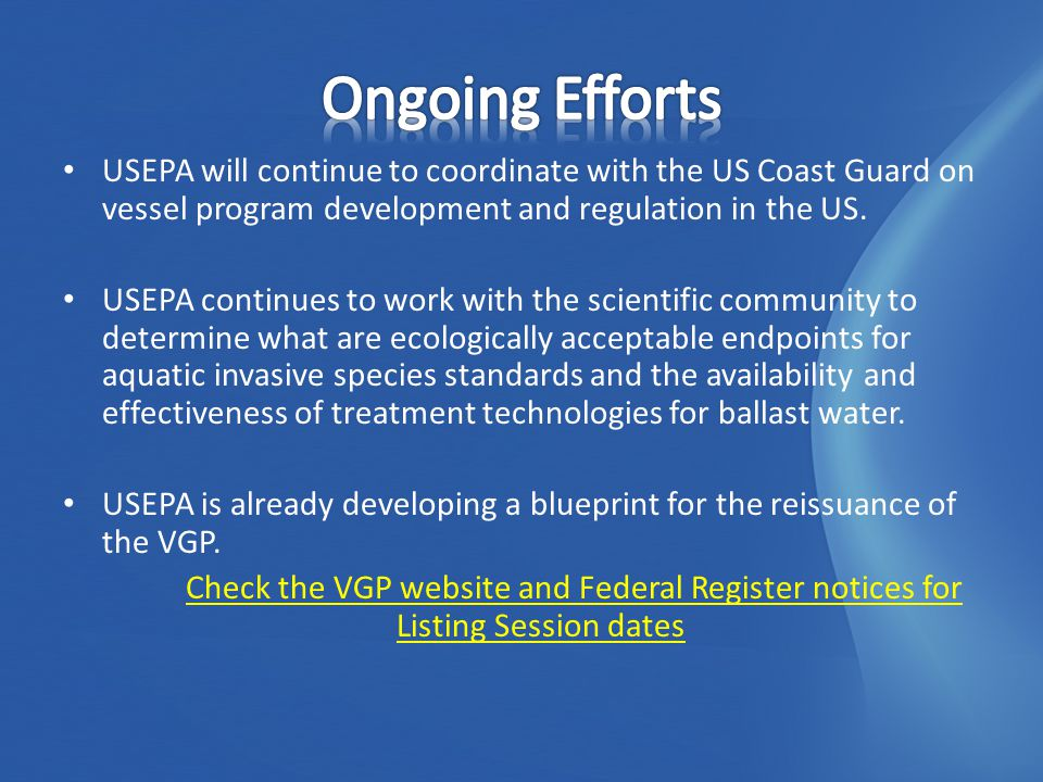 USEPA will continue to coordinate with the US Coast Guard on vessel program development and regulation in the US.