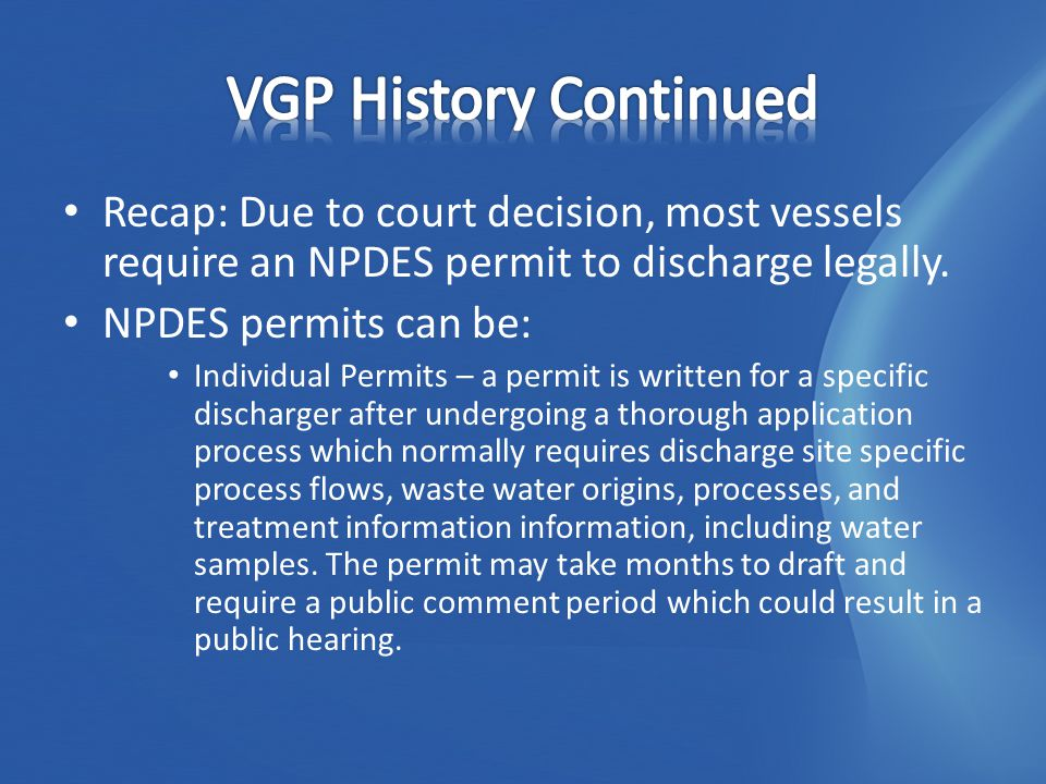 Recap: Due to court decision, most vessels require an NPDES permit to discharge legally.
